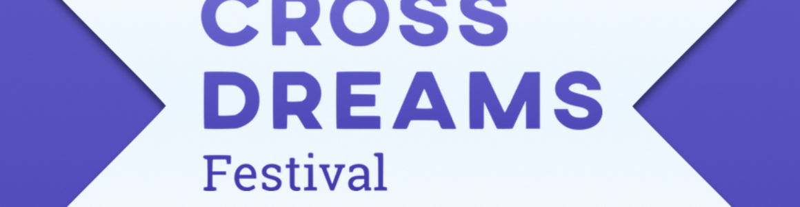 Le Cross Dreams Festival est là !